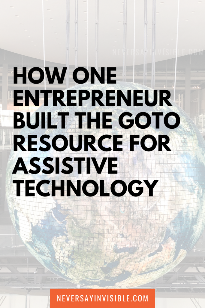 How one entrepreneur built the goto resource for assistive technology-pinterest pin