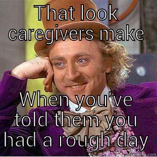Caregiver burnout rough day meme